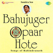 Bahujuger Opar Hote - Sumitra Sen Songs