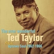 The Ever Wonderful Ted Taylor: Okeh Uptown Soul 1962-1966 Songs