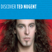 Discover Ted Nugent Songs