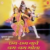 Chham Chham Nache Bam Bam Bhola Songs