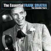 The Essential Frank Sinatra (The Columbia Years) Songs