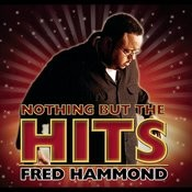 Nothing But The Hits: Fred Hammond Songs