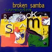 Broken Samba Songs