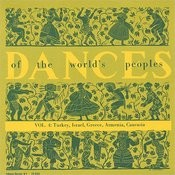 The Dances Of The World's Peoples, Vol.4: Turkey, Israel, Greece, Armenia, And Caucasia Songs