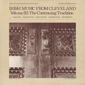 Irish Music From Cleveland, Vol.3: The Continuing Tradition Songs