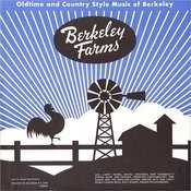 Folkways Records Presents: Berkeley Farms - Oldtime and Country Style Music Of Berkeley Songs