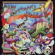 Un Verano Feliz: Musica Infantil - Cuba Songs