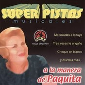 Super Pistas:  A La Manera De Paquita Songs