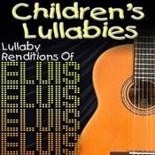 Children's Lullabies: Lullaby Renditions Of Elvis Songs