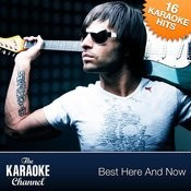 The Karaoke Channel - Best Here And Now Songs