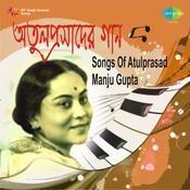 Songs Of Atulprasad Sen By Manju Gupta Songs