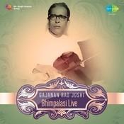 Gajanan Rao Joshi - Bhimpalas Shree (live) Songs