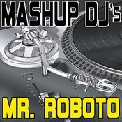 Mr. Roboto (Remix Tools For Mash-Ups) Songs