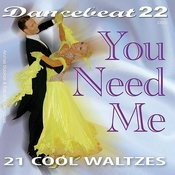 You Need Me - 21 Cool Waltzes Songs