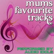 Mums Favourite Tracks Songs
