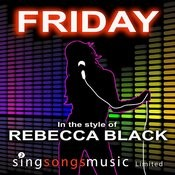 Friday (In The Style Of Rebecca Black) Songs