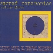 Sacred Ceremonies 3: Ritual Music Of Tibetan Buddhism Songs