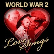 World War 2 Love Songs (Remastered) Songs