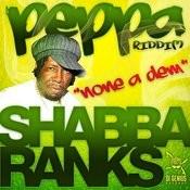 Shabba Ranks-None A Dem-Peppa Riddim Songs