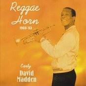 Reggae Horn 1969-83/Early David Madden Songs