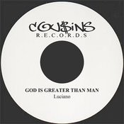 God Is Greater Than Man Songs