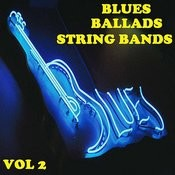 Blue Ballads Strings Bands (1927 - 1938) Vol 2 Songs
