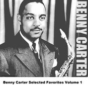 Benny Carter Selected Favorites, Vol. 1 Songs