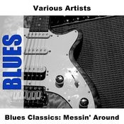 Blues Classics: Messin' Around Songs