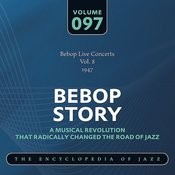 Bebop Live Concerts Vol. 8 (1947) Songs