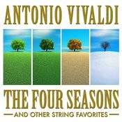 Antonio Vivaldi: The Four Seasons And Other String Favorites Songs