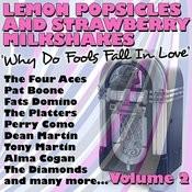 Lemon Popsicles And Strawberry Milkshakes 'why Do Fools Fall In Love' Volume 2 Songs