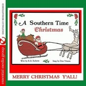 A Southern Time Christmas - Merry Christmas Y'all! (Remastered) Songs