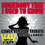 Somebody That I Used To Know (Cover Version Tribute To Gotye & Kimbra) Songs