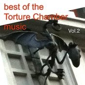 Best Of The Torture Chamber Music Vol.2 Songs