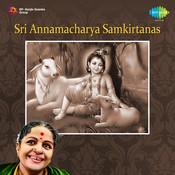Sri Thalapaka Annamacharya Samkirtanas By M S Subbulakshmi Vol 4 Songs