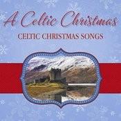 Celtic Christmas Songs Songs