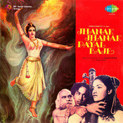 Jhanak Jhanak Payal Baje Songs