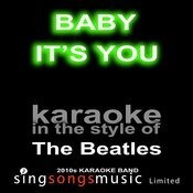 Baby It's You (Originally Performed By The Beatles) [Karaoke Audio Version] Song