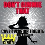 Don't Gimmie That (Cover Version Tribute To The Bosshoss) Songs