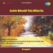 Jasbir Khusdil Vela Milni Da Songs