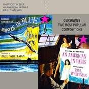 Rhapsody In Blue / An American In Paris Songs
