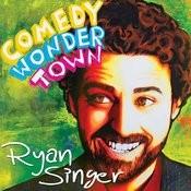 Comedy Wonder Town Songs