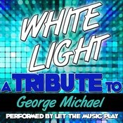 White Light (A Tribute To George Michael) - Single Songs