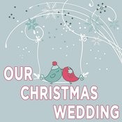 Our Christmas Wedding Songs