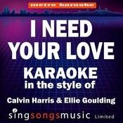 I Need Your Love (In The Style Of Calvin Harris & Ellie Goulding) [Karaoke Version] Songs