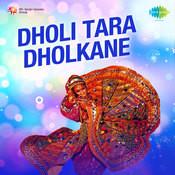Dholi Tara Dholkane Songs