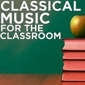 Classical Music For The Classroom Songs