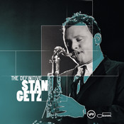 The Definitive Stan Getz Songs