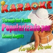 Through The Years (Popularizado Por Kenny Rogers) [Karaoke Version] Song