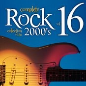 Complete Rock Collection Of The 2000's, Vol. 16 Songs